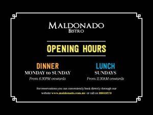 Opening hours at Maldonado Bistro